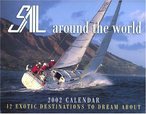 9780914814931: SAIL Around the World...2002 SAIL Wall Calendar