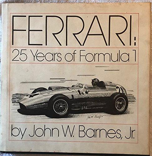 FERRARI: 25 YEARS of FORMULA 1 *: BARNES, Jr., JOHN W.; JOHN W. BARNES, Jr.,
