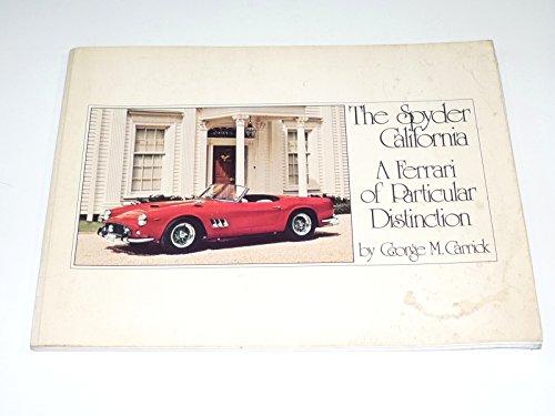 The Spyder California, a Ferrari of particular: Carrick, George M