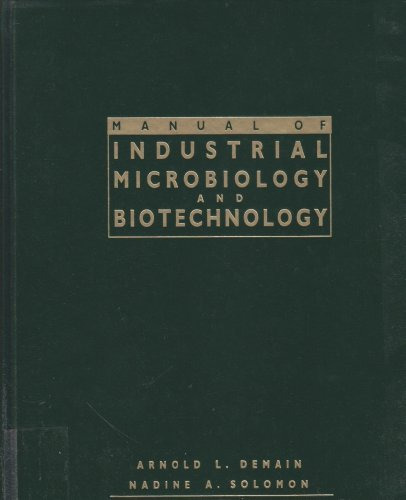 Manual of Industrial Microbiology and Biotechnology: Arnold L. Demain and Nadine A. Solomon