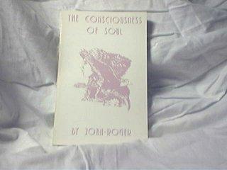The Consciousness of Soul: John-Roger