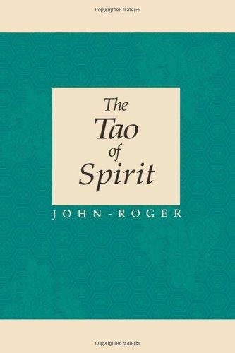 The Tao of Spirit: John-Roger