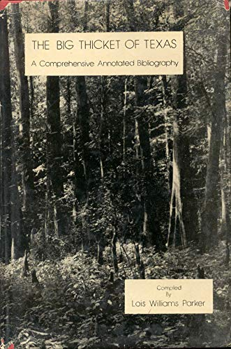 THE BIG THICKET OF TEXAS: COMPILED BY:LOIS WILLIAMS PARKER
