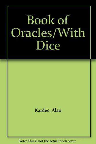 Book of Oracles/With Dice: Kardec, Alan