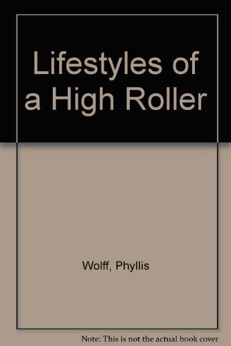 Lifestyles of a High Roller: Wolff, Phyllis