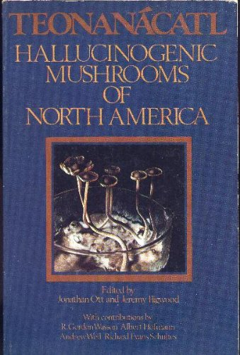 9780914842323: Teonanacatl: Hallucinogenic mushrooms of North America : extracts from the Second International Conference on Hallucinogenic Mushrooms, held October ... (Psycho-mycological studies ; no. 2)