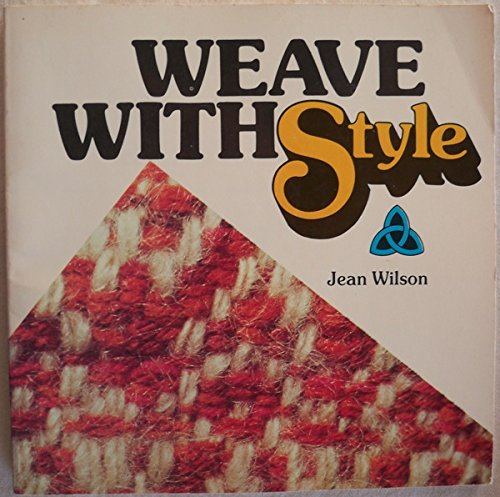 Weave with style (Connecting threads): Wilson, Jean Verseput