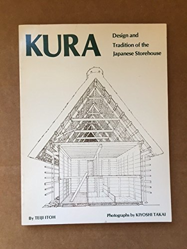 9780914842538: Kura: Design and Tradition of the Japanese Storehouse