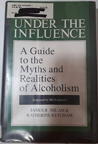 9780914842699: Under the Influence: A Guide to the Myths and Realities of Alcoholism