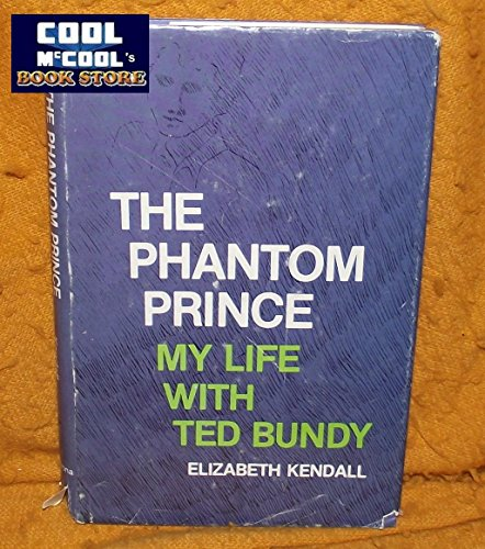 9780914842705: The Phantom Prince: My Life With Ted Bundy