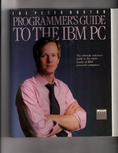 The Peter Norton Programmer's Guide to the IBM PC (9780914845461) by Peter Norton