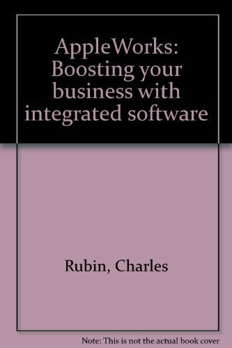 AppleWorks: Boosting your business with integrated software: Rubin, Charles