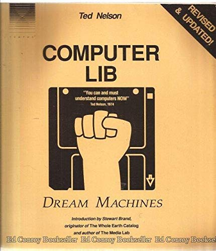 Computer Lib 9780914845492 Discusses the impact of computers the ways they can and should be used, programming, programming languages, video games, privacy, and computer manufacturers