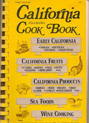 California Five-In-One Cook Book: A Collection of: Fischer, Al; Fischer,