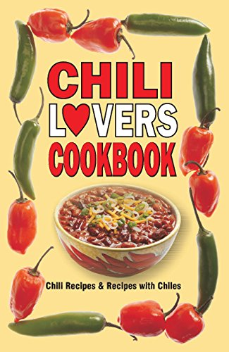 9780914846062: Chili Lovers Cookbook: Chili Recipes and Recipes With Chiles (Cookbooks and Restaurant Guides)