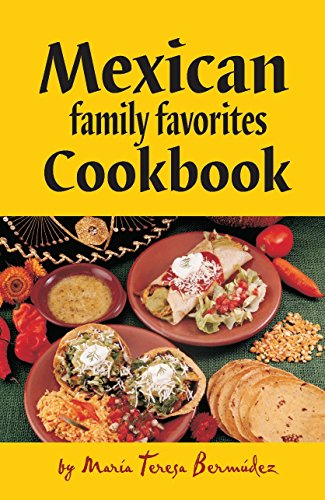 9780914846178: Mexican Family Favorites Cook Book by Maria Teresa Bermudez