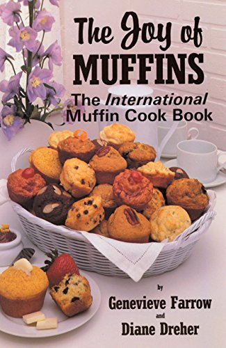 9780914846406: The Joy of Muffins: The International Muffin Cook Book