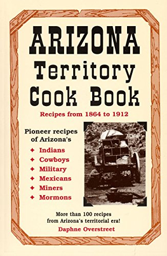9780914846758: Arizona Territory Cookbook: Recipes from 1864 to 1912