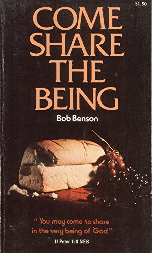 Come Share the Being: Bob Benson
