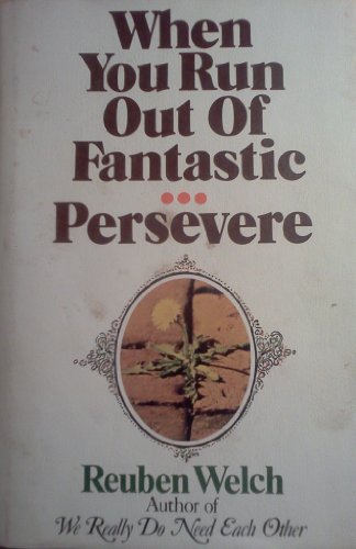 9780914850427: When You Run Out of Fantastic ... Persevere