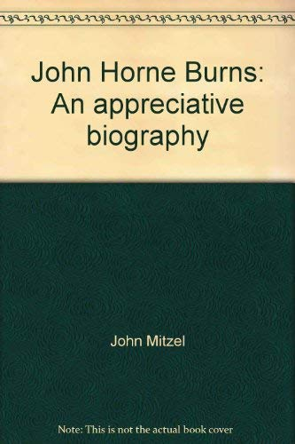 John Horne Burns: An appreciative biography: Mitzel, John