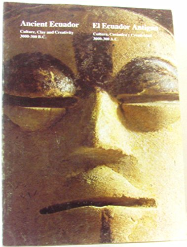 9780914868019: Ancient Ecuador: Culture, day and creativity 3000-300 B.C