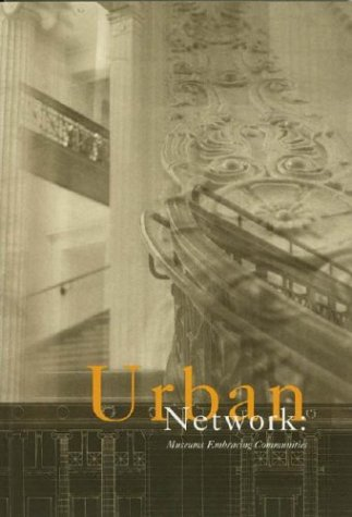 Urban Network: Museums Embracing Communities: Spitz, Jennifer Amdur;Thom, Margaret