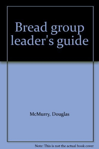 9780914869009: Bread group leader's guide [Paperback] by Douglas McMurry