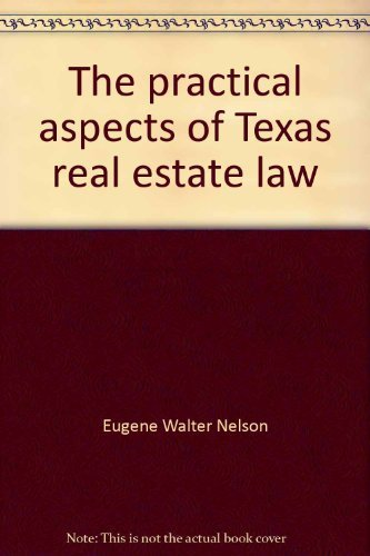 9780914872115: The practical aspects of Texas real estate law