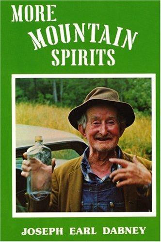 More Mountain Spirits : The Continuing Chronicle: Joseph Earl Dabney