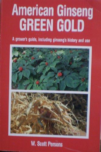 9780914875161: American ginseng: Green gold