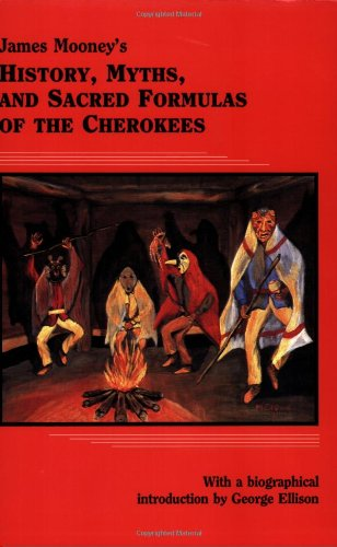 9780914875192: James Mooney's History, Myths, and Sacred Formulas of the Cherokees