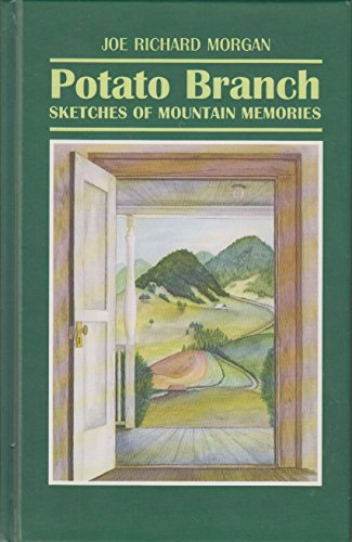 POTATO BRANCH. Sketches of Mountain Memories. Signed by Joe Richard Morgan.: Morgan, Joe Richard