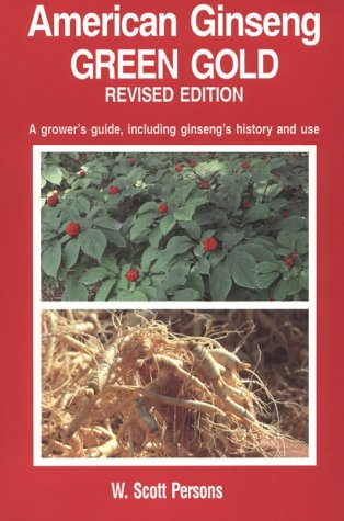 American Ginseng: Green Gold: Persons, W. Scott