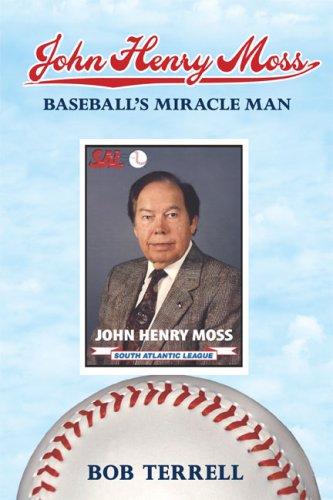 John Henry Moss: Baseball's Miracle Man: Bob Terrell
