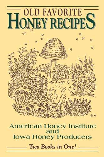 Old Favorite Honey Recipes: Iowa Honey Producers Association
