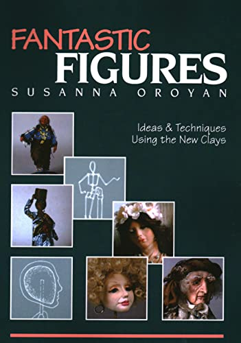 9780914881001: Fantastic Figures: Ideas and Techniques Using the New Clays