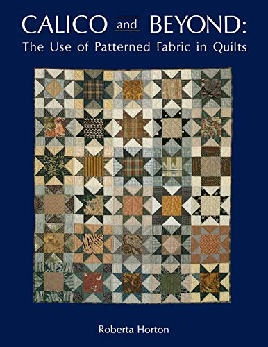 9780914881032: Calico and Beyond: The Use of Patterned Fabric in Quilts