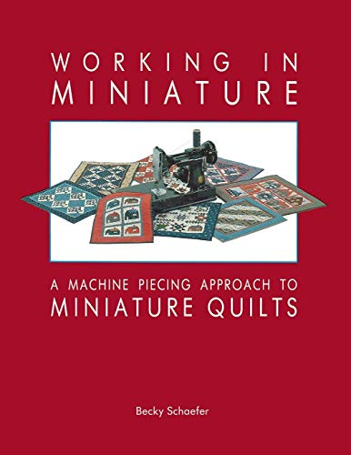 Working In Miniature - Machine Peicing