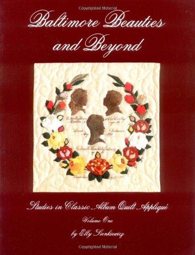 9780914881230: Baltimore Beauties and Beyond: Studies in Classic Album Quilt Applique, Vol. 1