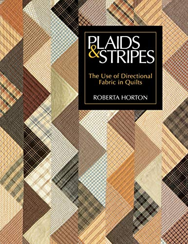 Plaids & Stripes : The Use of Directional Fabric in Quilts