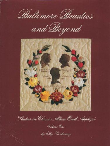 9780914881360: Baltimore Beauties and Beyond: v. 1: Studies in Classic Album Quilt Applique (Baltimore Beauties & Beyond)