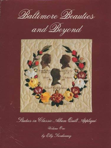 9780914881360: Baltimore Beauties and Beyond: Studies in Classic Album Quilt Applique, Vol. 1