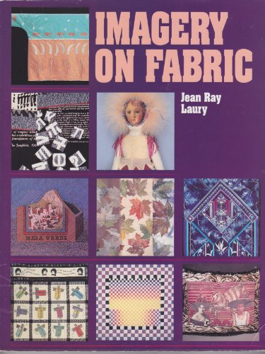 Imagery on Fabric (0914881566) by Jean Ray Laury