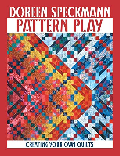 9780914881704: Pattern Play - Print on Demand Edition: Creating Your Own Quilts