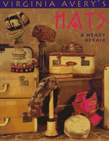 9780914881834: Virginia Avery's Hats: A Heady Affair