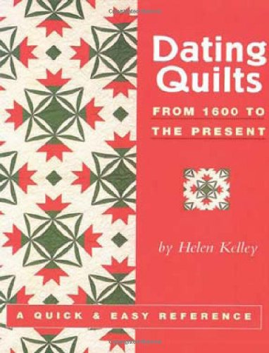 9780914881957: Dating Quilts: From 1600 to the Present