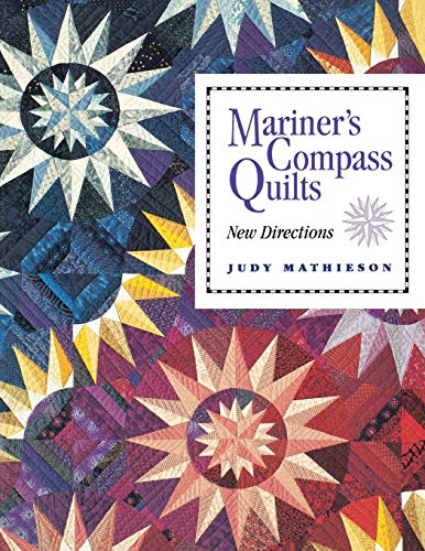 Mariner's Compass Quilts--new Directions
