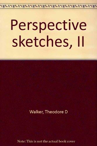 Perspective sketches, II: Walker, Theodore D