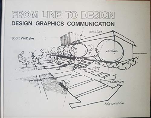From Line to Design: Design Graphics Communication: VanDyke, Scott
